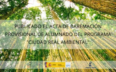 """Publicado el acta de baremación provisional de alumnado del programa para la recualificación y reciclaje profesional """"Ciudad Real Ambiental"""""""